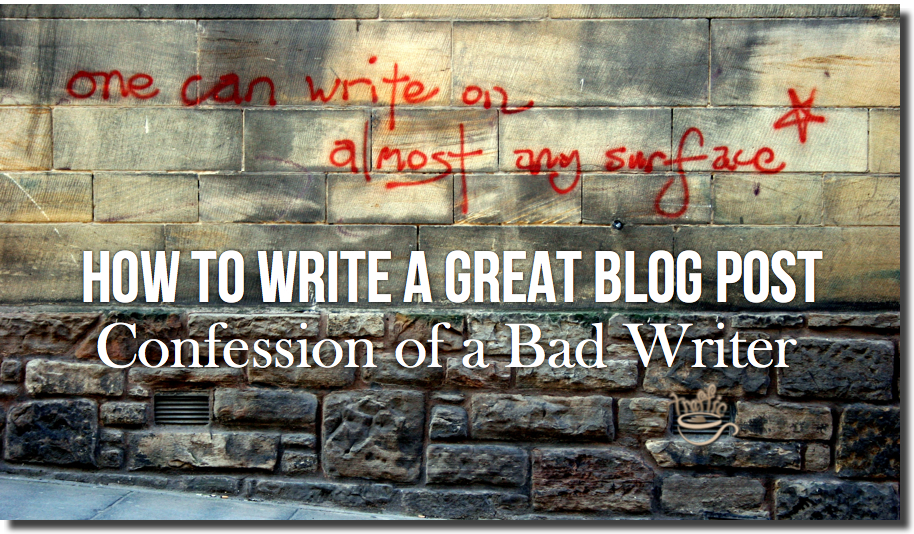 how to write a great blog post guide
