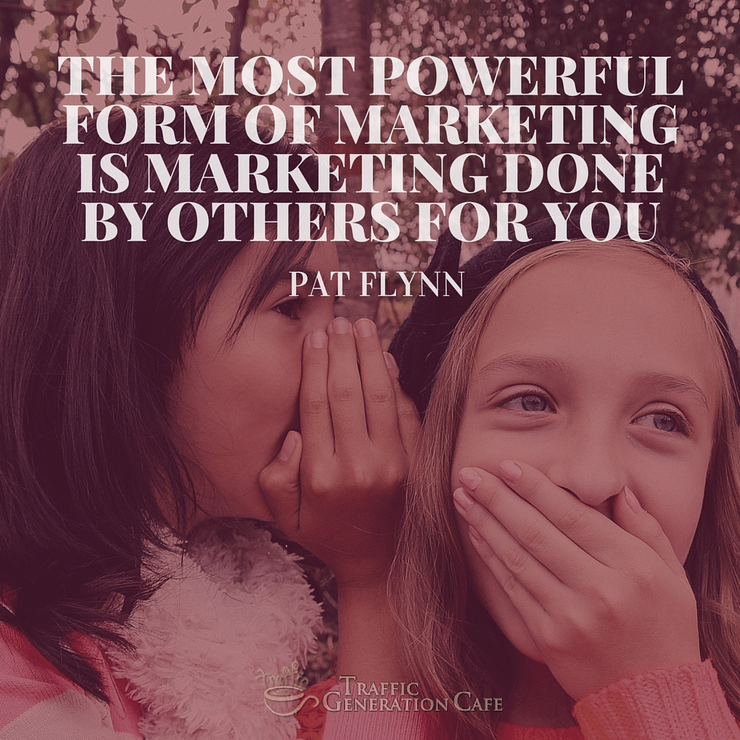 Email list building tip: the most powerful marketing is marketing done by others for you. Pat Flynn