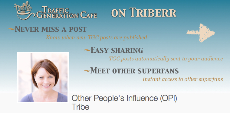 Join Traffic Generation Café on Triberr