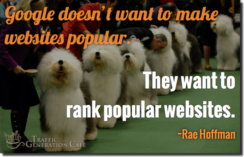 google wants to ranks popular sites