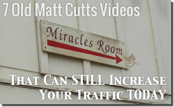 7 matt cutts videos to increase traffic