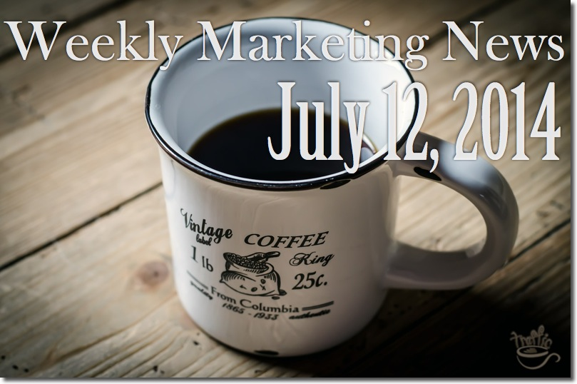 weekly marketing news july 12 2014