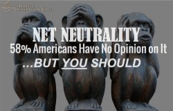 58% Americans Have No Opinion on Net Neutrality - But You Should