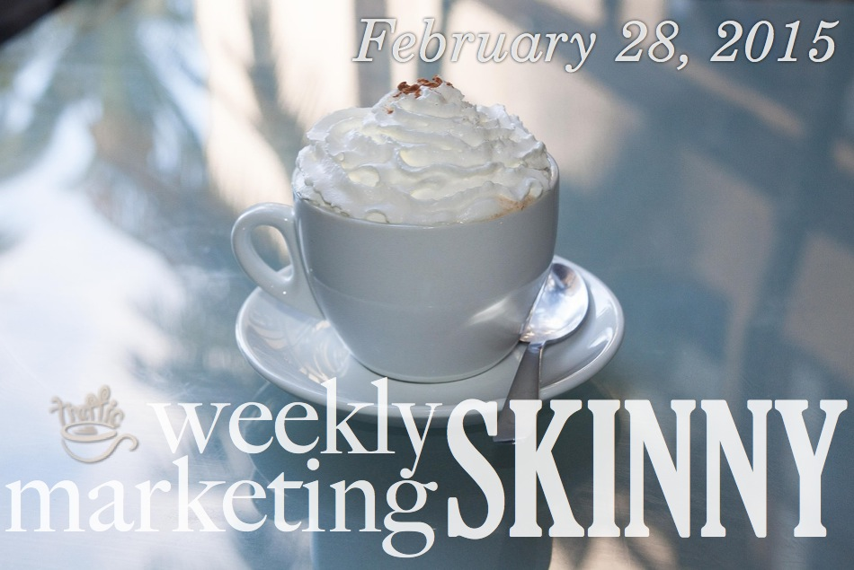 Read your weekly marketing news: February 28, 2015