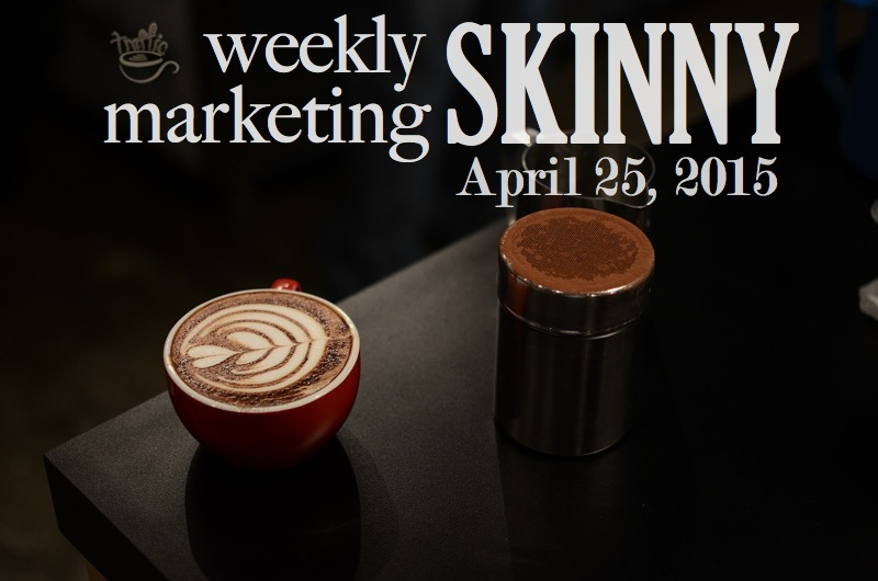 Weekly marketing news april 25, 2015