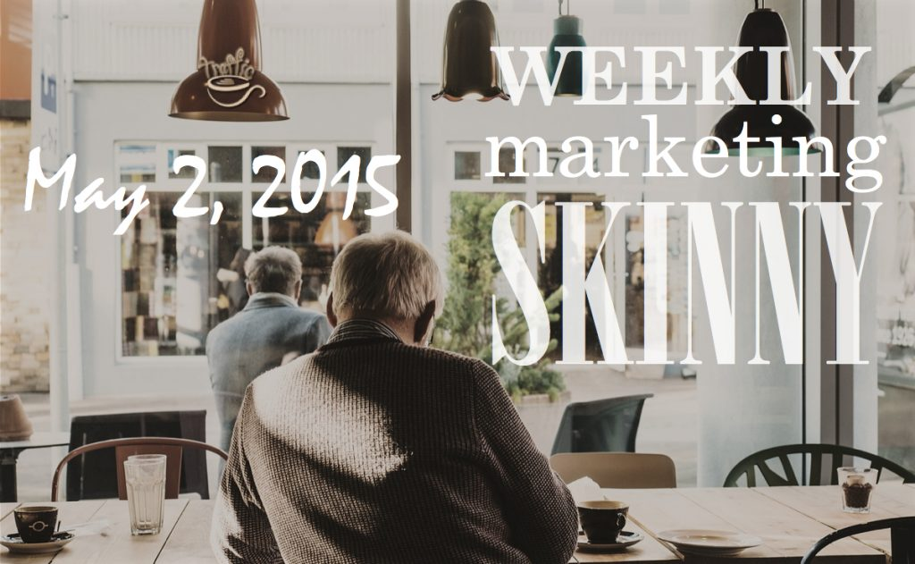 Weekly Marketing News for May 2, 2015