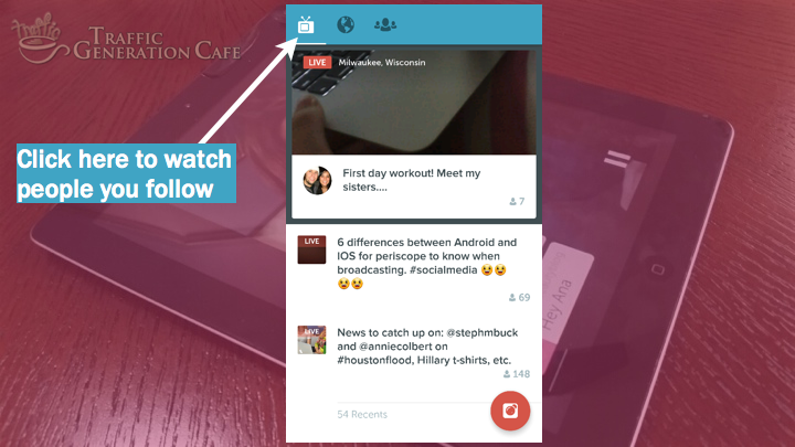 Periscope on Android Tutorial: how to watch people you follow