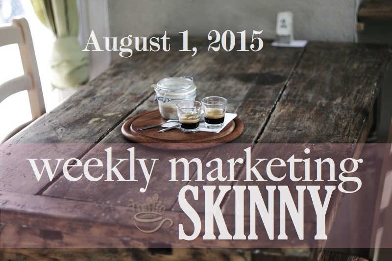 weekly marketing news august 1, 2015