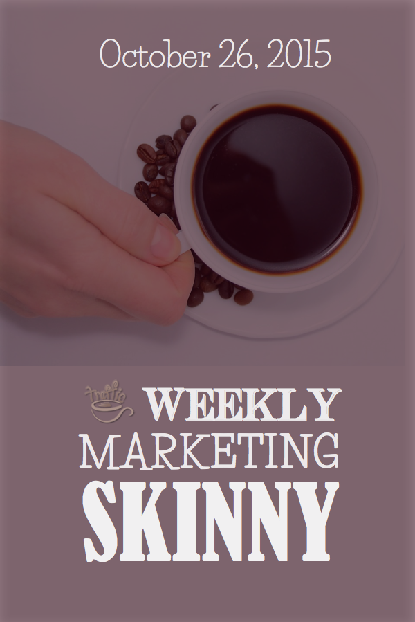 Your most valuable marketing read of the week: Weekly Marketing Skinny ♨ October 26, 2015: https://trafficgenerationcafe.com/weekly-marketing-news-october-26-2015/