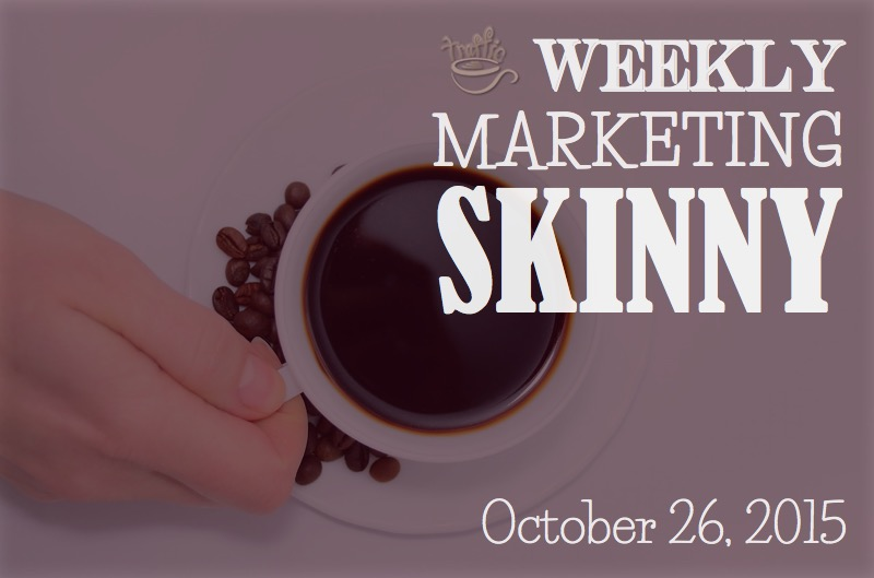 Weekly marketing news october 26, 2015