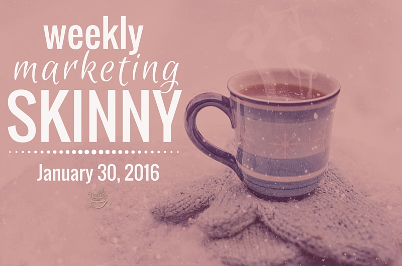 Weekly marketing skinny: January 30, 2016