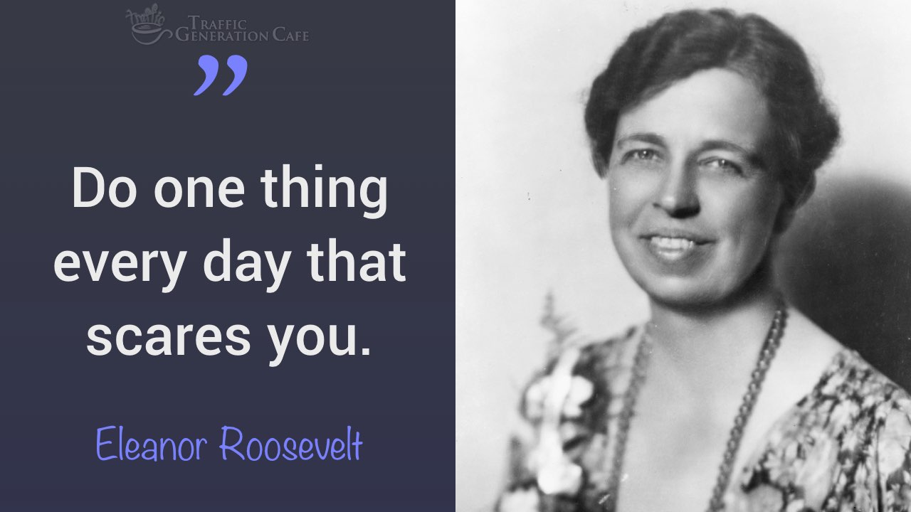 How Eleanor Roosevelt would deal with fear of failure