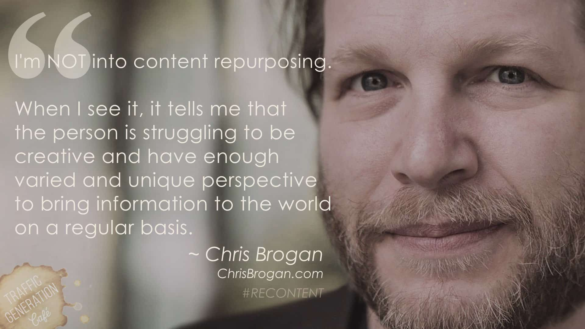 content repurposing by chris brogan